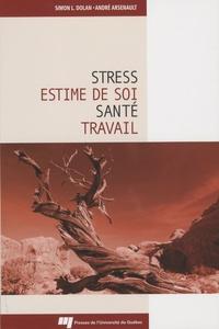 Simon Dolan et André Arsenault - Stress estime de soi santé travail.