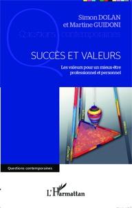 Simon Dolan et Martine Guidoni - Succès et valeurs - Les valeurs pour un mieux-être professionnel et personnel.