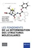 Simon Duckett et Bruce Gilbert - Les fondements de la détermination des structures moléculaires.