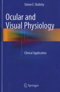 Simon E. Skalicky - Ocular and Visual Physiology - Clinical Application.