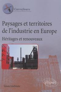 Paysages et territoires de lindustrie en Europe - Héritages et renouveaux.pdf