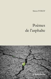 Simon Fossat - Poèmes de l'asphalte.