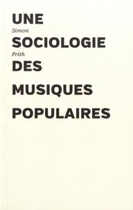 Simon Frith - Une sociologie des musiques populaires.