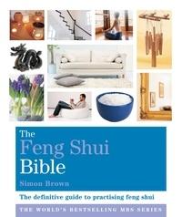 Simon G. Brown - The Feng Shui Bible - Godsfield Bibles.