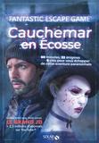 Simon Gabillaud et William Bonhotal - Cauchemar en Ecosse - Fantastic ecape game.