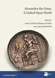 Simon Glenn et Frédérique Duyrat - Alexander the Great - A Linked Open World.