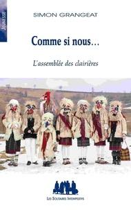 Simon Grangeat - Comme si nous... - L'assemblée des clairières.