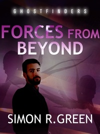 Simon Green - Forces From Beyond - Ghost Finders Book 6.