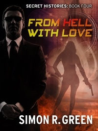 Simon Green - From Hell with Love - Secret History Book 4.