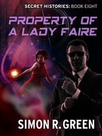 Simon Green - Property of a Lady Faire - Secret History Book 8.