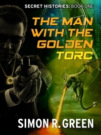 Simon Green - The Man with the Golden Torc - Secret History Book 1.