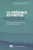 Simon Grégoire et Lise Lachance - Présence attentive mindfulness - Etat des connaissances théoriques, empiriques et pratiques.
