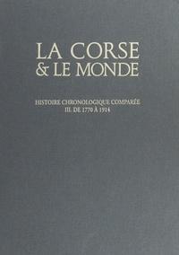 Simon Grimaldi - La Corse et le monde, histoire chronologique comparée (3). De 1769 à 1914.