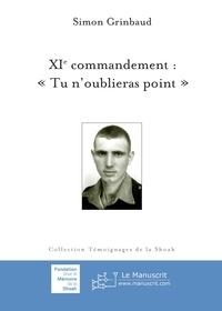 "Simon Grinbaud - XIe commandement: ""Tu n'oublieras point"".."