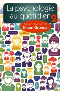 Simon Grondin - La psychologie au quotidien - Tome 2.