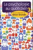 Simon Grondin - La psychologie au quotidien - Tome 3.