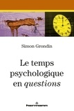 Simon Grondin - Le temps psychologique en questions.
