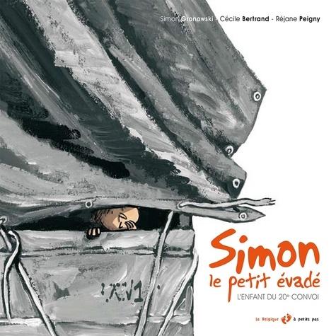 Simon, le petit évadé. L'enfant du 20e convoi