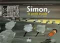 Simon Gronowski et Cécile Bertrand - Simon, le petit évadé - L'enfant du 20e convoi.
