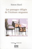 Simon Harel - Les passages obligés de l'écriture migrante.