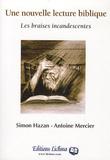 Simon Hazan et Antoine Mercier - Les braises Incandescentes.