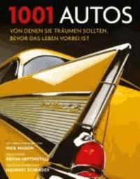 Simon Heptinstall - 1001 Autos - von denen Sie träumen sollten, bevor das Leben vorbei ist. Ausgewählt und vorgestellt von 14 Autoren..