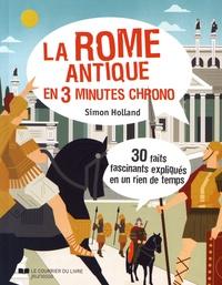 Simon Holland - La rome antique en 3 minutes chrono.