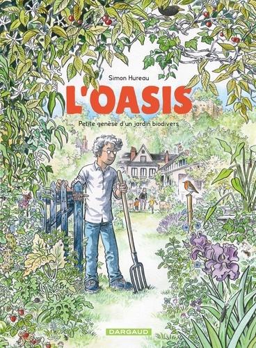 L'Oasis - Petite genèse d'un jardin biodivers de Simon Hureau - Album - Livre - Decitre