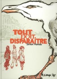 Simon Hureau - Tout doit disparaître.