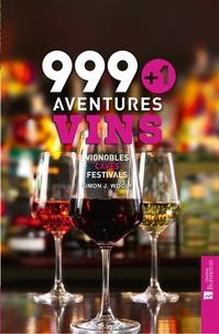 Simon J Woolf - 999 + 1 Aventures Vins - Vignobles, caves, festivals.