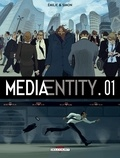 Simon Kansara et Emilie Tarascou - MediaEntity Tome 1 : .