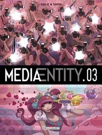 Simon Kansara et Emilie Tarascou - MediaEntity Tome 3 : .