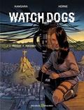 Simon Kansara et  Horne - Watch_Dogs Tome : Retour à Rocinha.