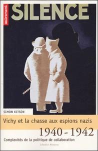 Vichy et la chasse aux espions nazis - 1940-1942 : complexités de la politique de la collaboration.pdf