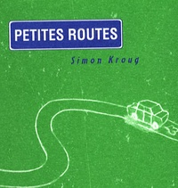 Simon Kroug - Petites routes / Grandes routes.