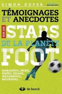 Simon Kuper - Témoignages et anecdotes des stars de la planète foot.