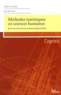 Simon Laflamme et Run-Min Zhou - Méthodes statistiques en sciences humaines - Avec des illustrations tirées du logiciel SPSS.