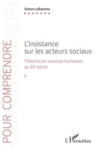 Simon Laflamme - Théories en sciences humaines au XXe siècle - Tome 2, L'insistance sur les acteurs sociaux.