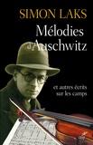 Simon Laks - Mélodies d'Auschwitz - Et autres récits sur les camps.