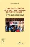 Simon Langelier - Le démantèlement du budget participatif de Porto Alegre - Démocratie participative et communauté politique.