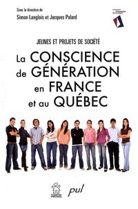 Simon Langlois et Jacques Palard - La conscience de génération en France et au Québec - Jeunes et projets de société.