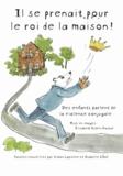 Simon Lapierre et Isabelle Côté - Il se prenait pour le roi de la maison ! - Des enfants parlent de la violence conjugale.