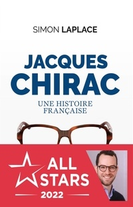 Simon Laplace - Jacques Chirac : Une histoire française.