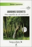 Simon Laurence - Jardins secrets - Forces naturelles du ciel et de la terre ; Magnétisme, lune rousse, végétaux, la Lune dévoile ses secrets.