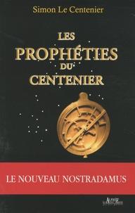 Simon Le centenier - Les Prophéties du Centenier.