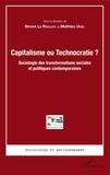 Simon Le Roulley et Mathieu Uhel - Capitalisme ou Technocratie ? - Sociologie des transformations sociales et politiques contemporaines.