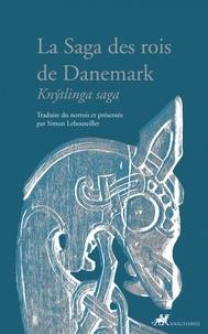 Simon Lebouteiller - La saga des rois de Danemark.