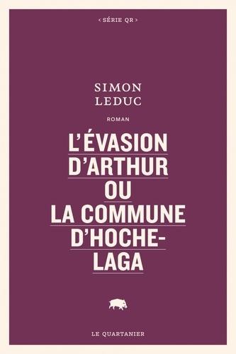 L'évasion d'Arthur ou La commune d'Hochelaga