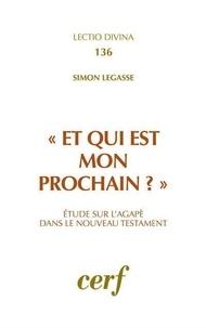 Simon Légasse - Et qui est mon prochain.