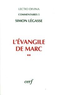 Simon Légasse - L'Evangile de Marc - Tome 2.
